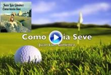 """""""Como hacía Seve"""": Homenaje de J.L. Giménez -Presuntos Implicados- al Golf y al genio de Pedreña (VÍDEO)"""