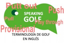 9ª Entrega: ¿Conoce el significado de: Play through, Provisional (ball), Push, Pull y Putt out?