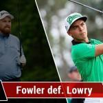 Fowler vs Lowry