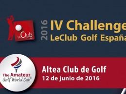 El IV Challenge LeClub Golf hace parada en el Altea CG. Este gran torneo tendrá lugar el 12 de junio