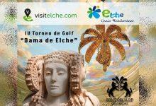 Font del Llop Golf y Visitelche celebran la IV edición del Torneo Dama de Elche, sábado 12 de agosto