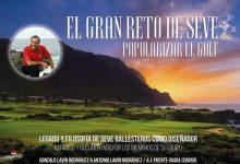 «El gran reto de Seve, popularizar el Golf», un libro imprescindible para cualquier aficionado al Golf