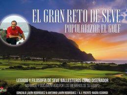 """""""El gran reto de Seve, popularizar el Golf"""", un libro imprescindible para cualquier aficionado al Golf"""