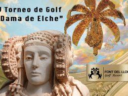 """Elche """"La Ciudad de la Alegría"""" celebra su V Torneo de Golf """"Dama de Elche"""" en Font del Llop Resort"""