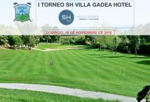 Pasa un fin de semana de lujo con el I Torneo SH Villa Gadea Hotel ***** a celebrar en Altea GC