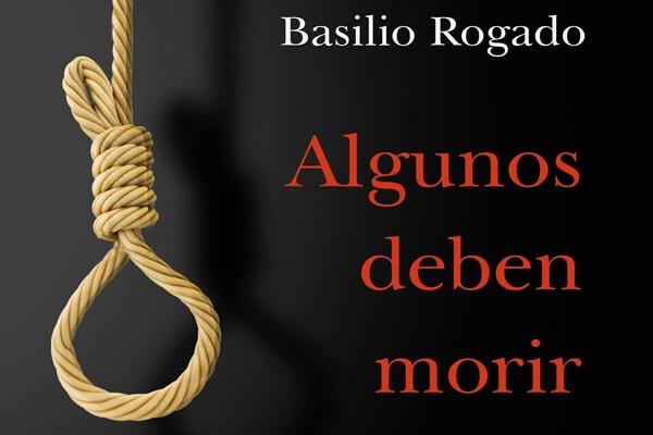 'Algunos deben morir (Historia de una manada en tiempos de Franco)' nueva novela de Basilio Rogado